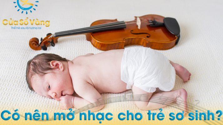 Có nên mở nhạc cho trẻ sơ sinh?